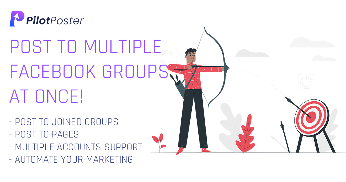 How to Post to Multiple Facebook Groups (Updated 2020) - PilotPoster Blog